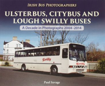 Ulsterbus, Citybus and Lough Swilly Buses - A Decade in Photographs 2004-2014, by Paul Savage